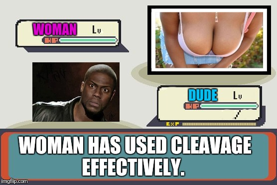 Woman Gets 1x Free Drink! | WOMAN WOMAN HAS USED CLEAVAGE EFFECTIVELY. DUDE | image tagged in pokemon battle | made w/ Imgflip meme maker