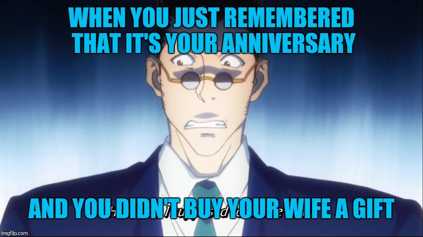 You snooze you lose | WHEN YOU JUST REMEMBERED THAT IT'S YOUR ANNIVERSARY AND YOU DIDN'T BUY YOUR WIFE A GIFT | image tagged in never forget | made w/ Imgflip meme maker
