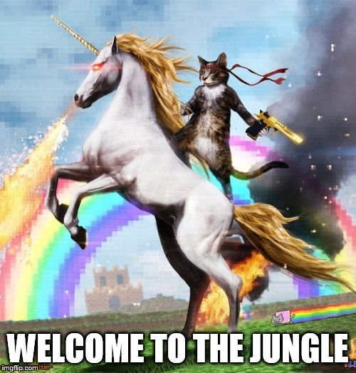 Welcome To The Internets Meme | WELCOME TO THE JUNGLE | image tagged in memes,welcome to the internets | made w/ Imgflip meme maker