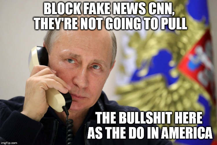 BLOCK FAKE NEWS CNN, THEY'RE NOT GOING TO PULL THE BULLSHIT HERE AS THE DO IN AMERICA | image tagged in cnn | made w/ Imgflip meme maker
