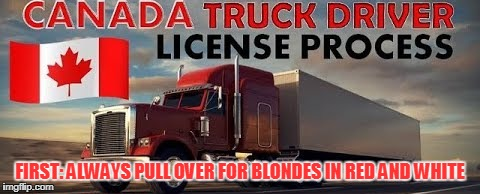 FIRST: ALWAYS PULL OVER FOR BLONDES IN RED AND WHITE | made w/ Imgflip meme maker