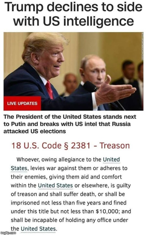 If you can support this act of treason, you are NOT a Patriot.   | image tagged in donald trump,worst president ever,treason | made w/ Imgflip meme maker