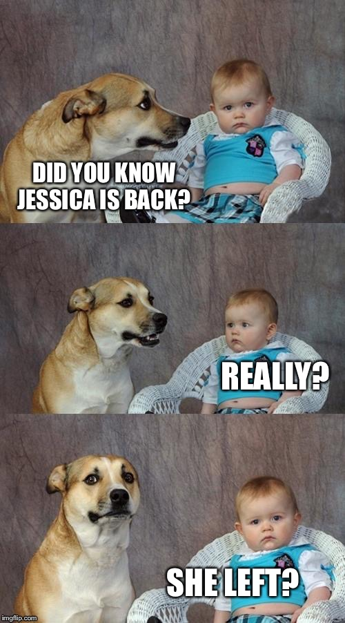 Just another comment submitted  | DID YOU KNOW JESSICA IS BACK? REALLY? SHE LEFT? | image tagged in memes,imgflip users | made w/ Imgflip meme maker