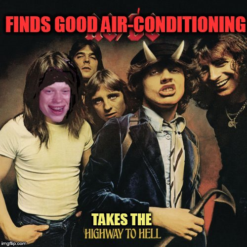 FINDS GOOD AIR-CONDITIONING TAKES THE | made w/ Imgflip meme maker