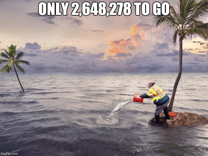 ONLY 2,648,278 TO GO | made w/ Imgflip meme maker