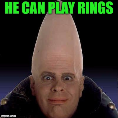 HE CAN PLAY RINGS | made w/ Imgflip meme maker