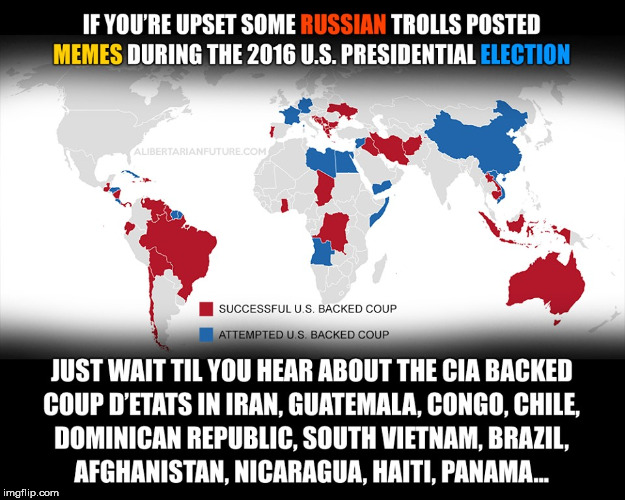 How come it's bad when Russia does it, be it is fine when we do it? | image tagged in memes,cia map | made w/ Imgflip meme maker