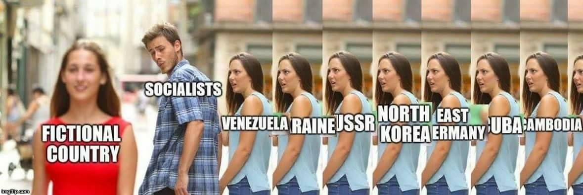 Of course none of these countries were REAL socialism. Right? | image tagged in memes,socialist | made w/ Imgflip meme maker