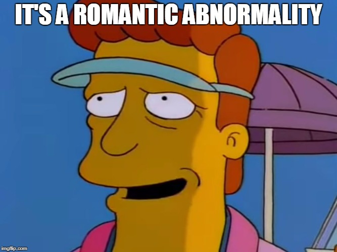 RE: The Shape of Water (2017) | IT'S A ROMANTIC ABNORMALITY | image tagged in dark secret,the shape of water,troy mcclure,the simpsons,simpsons,shape of water | made w/ Imgflip meme maker