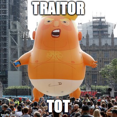 TRAITOR TOT | image tagged in traitor,maga,trump,puppet,baby | made w/ Imgflip meme maker