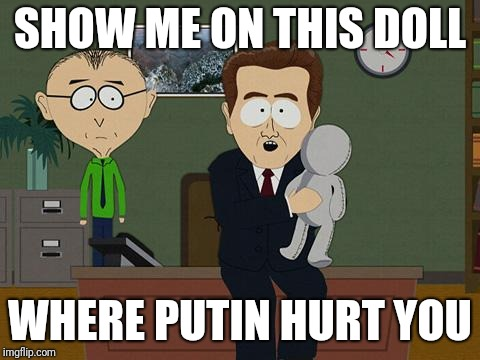 Show me on this doll | SHOW ME ON THIS DOLL WHERE PUTIN HURT YOU | image tagged in show me on this doll | made w/ Imgflip meme maker