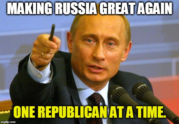 Making Russia Great Again  One Republican at a Time | MAKING RUSSIA GREAT AGAIN ONE REPUBLICAN AT A TIME. | image tagged in memes,trump,traitor,treason,russia,putin | made w/ Imgflip meme maker