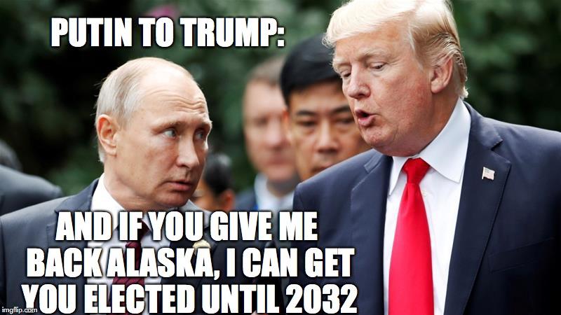 Alaska, Putin - Imgflip