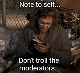 Reminders | Note to self... Don't troll the moderators... | image tagged in note to self,memes,notes,trolling,moderators,remember | made w/ Imgflip meme maker