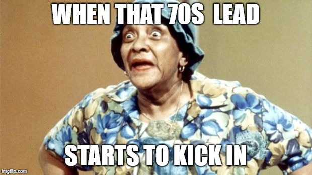 WHEN THAT 70S  LEAD STARTS TO KICK IN | image tagged in salty old lady,memes,70s,1970s,1970's,death | made w/ Imgflip meme maker