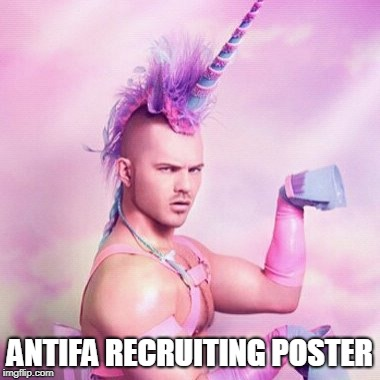 Unicorn MAN | ANTIFA RECRUITING POSTER | image tagged in memes,unicorn man | made w/ Imgflip meme maker