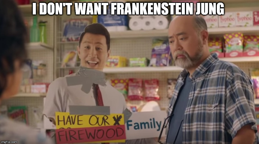 Kim's Convenience - Cardboard Jung | I DON'T WANT FRANKENSTEIN JUNG | image tagged in convenience,kim's convenience,jung,tv show,toronto | made w/ Imgflip meme maker