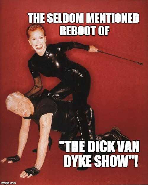 "Dick Van Dyke reboot | THE SELDOM MENTIONED REBOOT OF ""THE DICK VAN DYKE SHOW""! 
