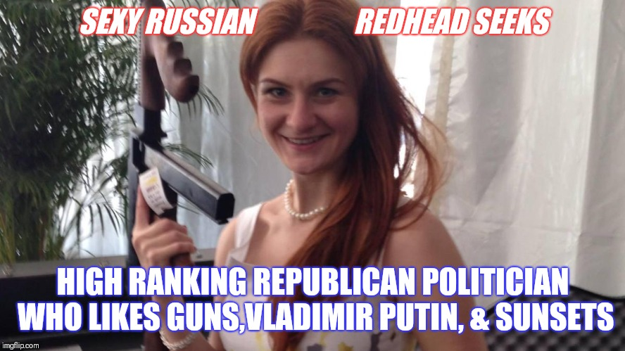 """Maria Butina- Putin's Lonely Hearts Program for Socially Awkward Republican Politicians "" 