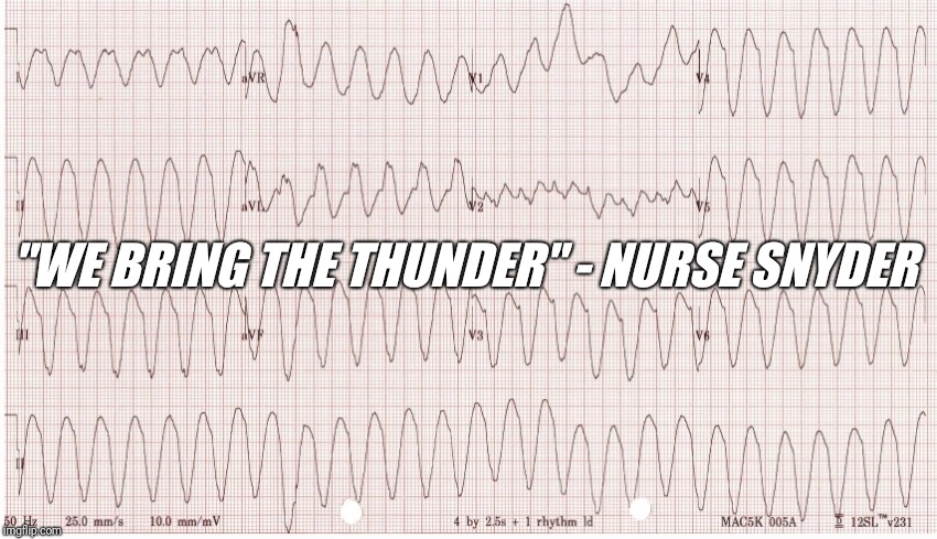 """WE BRING THE THUNDER"" - NURSE SNYDER 