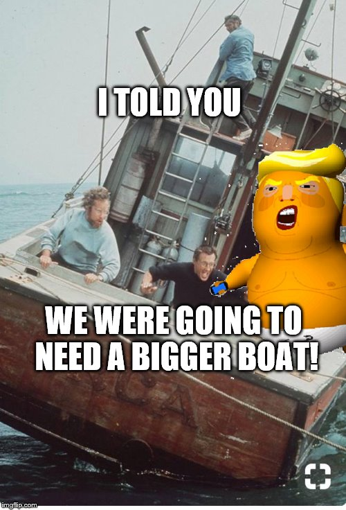 TRUMP OVERBOARD |  I TOLD YOU; WE WERE GOING TO NEED A BIGGER BOAT! | image tagged in political meme,trump | made w/ Imgflip meme maker