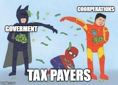 Pathetic Spidey | GOVERMENT TAX PAYERS COORPERATIONS | image tagged in memes,pathetic spidey | made w/ Imgflip meme maker