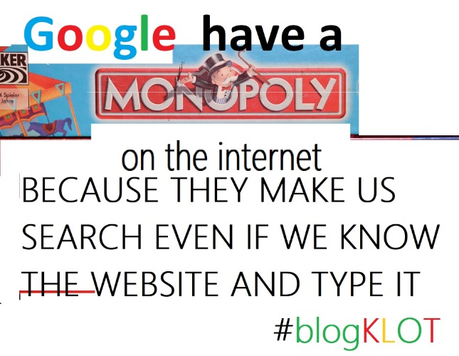 google have a monopoly on the internet | image tagged in google images,google search,monopoly on market,blogklot,online shopping | made w/ Imgflip meme maker