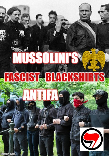 Antifa:  just fascist thugs | MUSSOLINI'S ANTIFA FASCIST   BLACKSHIRTS | image tagged in antifa,blackshirts,fascism,socialism,progressive,brownshirts | made w/ Imgflip meme maker