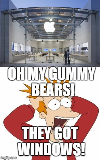 The SHOCKING Truth | OH MY GUMMY BEARS! THEY GOT WINDOWS! | image tagged in apple,windows,fry freaking out,futurama fry | made w/ Imgflip meme maker