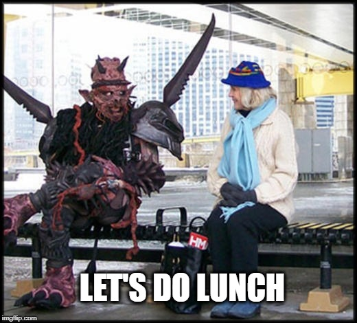 Hoongry! | LET'S DO LUNCH | image tagged in gwar,lunch time,heavy metal,my little pony,i'm hungry,the hunger games | made w/ Imgflip meme maker