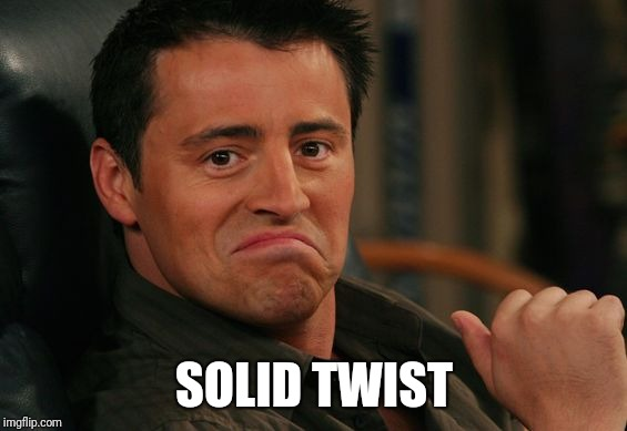 Proud Joey | SOLID TWIST | image tagged in proud joey | made w/ Imgflip meme maker
