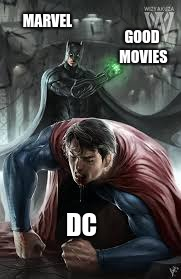Batman vs Superman | MARVEL DC GOOD MOVIES | image tagged in batman vs superman | made w/ Imgflip meme maker