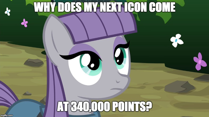 The icon point system is weird! | WHY DOES MY NEXT ICON COME AT 340,000 POINTS? | image tagged in maud is interested,memes,icons,points,xanderbrony | made w/ Imgflip meme maker