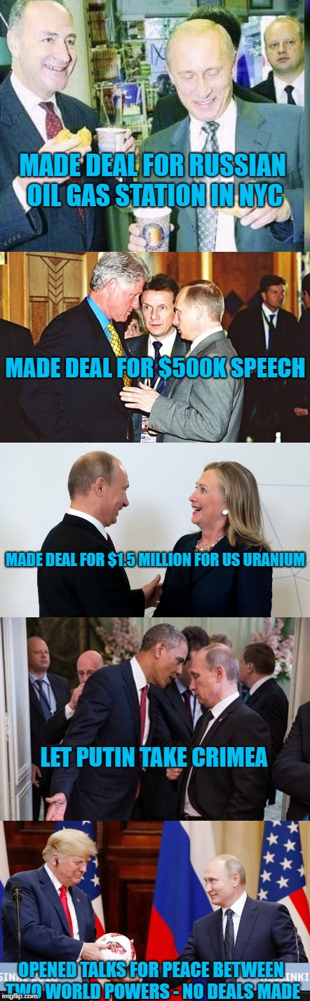 it's not weak to talk | MADE DEAL FOR RUSSIAN OIL GAS STATION IN NYC OPENED TALKS FOR PEACE BETWEEN TWO WORLD POWERS - NO DEALS MADE LET PUTIN TAKE CRIMEA MADE DEAL | image tagged in donald trump approves,good guy putin,no i cant obama,hillary clinton fail,bill clinton laughing,chuck schumer crying | made w/ Imgflip meme maker