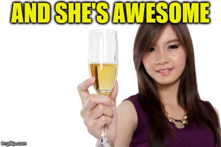 AND SHE'S AWESOME | made w/ Imgflip meme maker