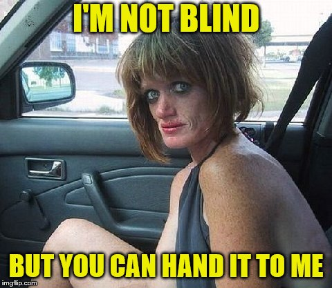 I'M NOT BLIND BUT YOU CAN HAND IT TO ME | made w/ Imgflip meme maker