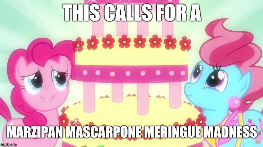 THIS CALLS FOR A MARZIPAN MASCARPONE MERINGUE MADNESS | made w/ Imgflip meme maker