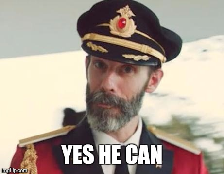 Captain Obvious | YES HE CAN | image tagged in captain obvious | made w/ Imgflip meme maker