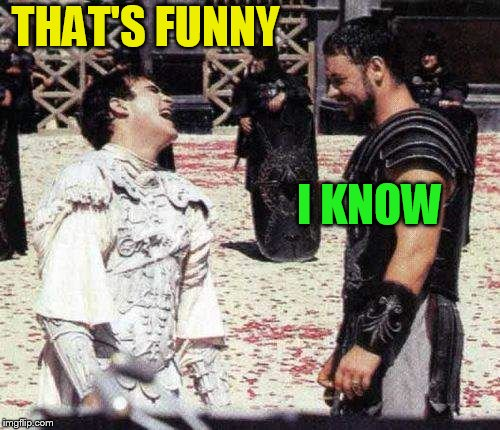 laughing | THAT'S FUNNY I KNOW | image tagged in laughing | made w/ Imgflip meme maker