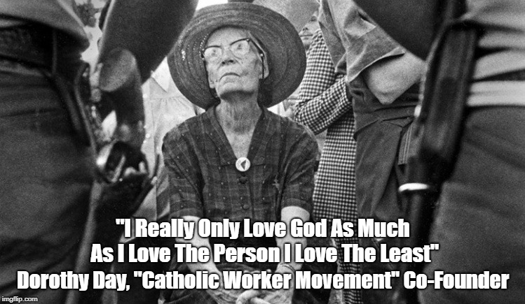 """I Really Only Love God As Much As I Love The Person I Love The Least"" 