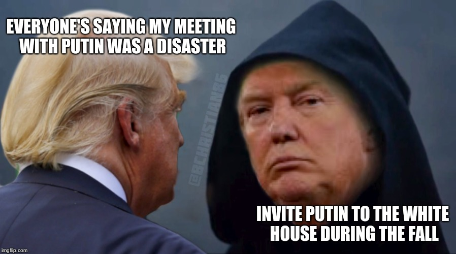 Brilliant  | EVERYONE'S SAYING MY MEETING WITH PUTIN WAS A DISASTER INVITE PUTIN TO THE WHITE HOUSE DURING THE FALL | image tagged in evil trump,donald trump is an idiot,russian collusion,funny,memes | made w/ Imgflip meme maker