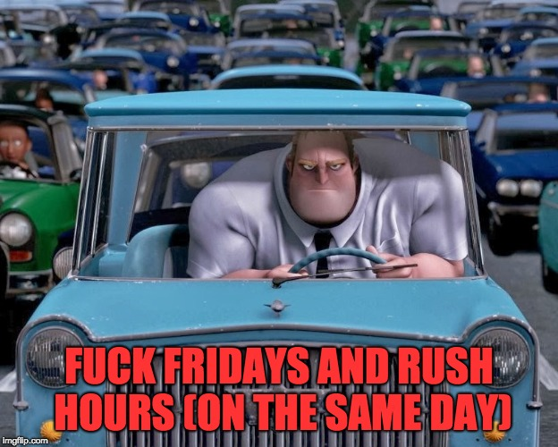 Typical Traffic in Hawaii (Especially on Fridays and Rush Hours (on the Same Day)) | F**K FRIDAYS AND RUSH HOURS (ON THE SAME DAY) | image tagged in mr incredible small car,memes,hawaii,traffic,rush hour | made w/ Imgflip meme maker