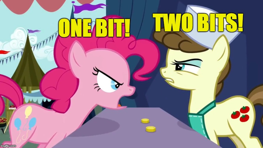 ONE BIT! TWO BITS! | made w/ Imgflip meme maker