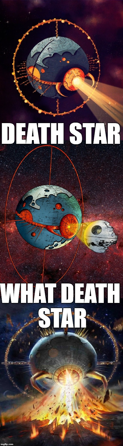 DEATH STAR WHAT DEATH STAR | image tagged in star wars,death star,transformers g1,unicron | made w/ Imgflip meme maker