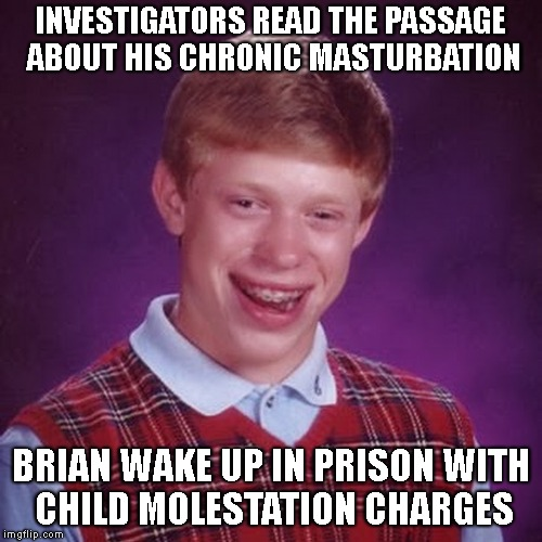 INVESTIGATORS READ THE PASSAGE ABOUT HIS CHRONIC MASTURBATION BRIAN WAKE UP IN PRISON WITH CHILD MOLESTATION CHARGES | made w/ Imgflip meme maker