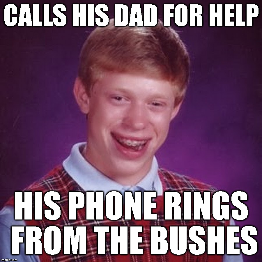 CALLS HIS DAD FOR HELP HIS PHONE RINGS FROM THE BUSHES | made w/ Imgflip meme maker