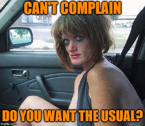 CAN'T COMPLAIN DO YOU WANT THE USUAL? | made w/ Imgflip meme maker