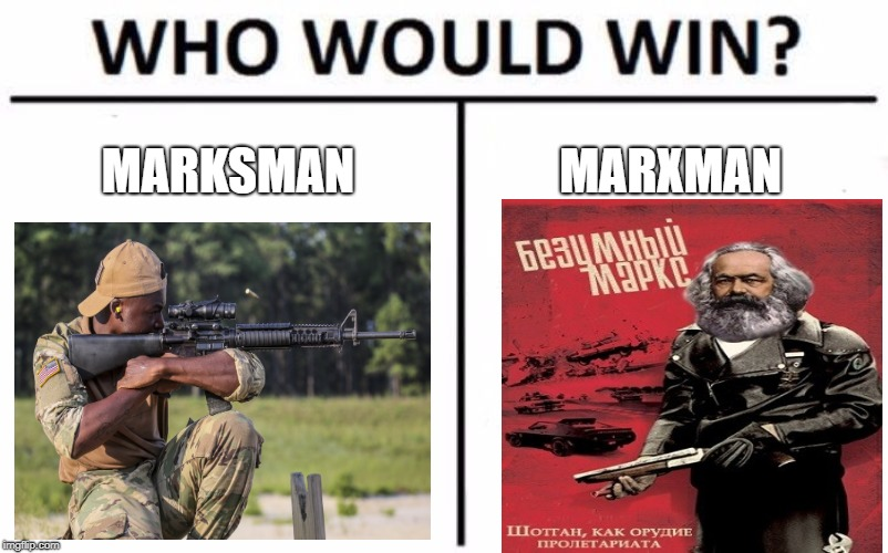 Who Would Win? | MARKSMAN MARXMAN | image tagged in memes,who would win | made w/ Imgflip meme maker