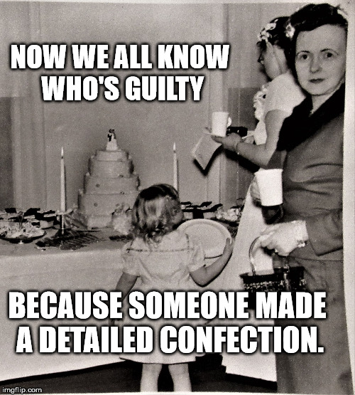 A Detailed Confection | NOW WE ALL KNOW WHO'S GUILTY BECAUSE SOMEONE MADE A DETAILED CONFECTION. | image tagged in confection,cake,wedding,50's,reception | made w/ Imgflip meme maker