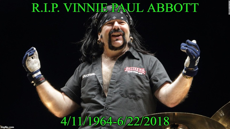 One Of The Best Metal Drummers Is Gone Now :( | R.I.P. VINNIE PAUL ABBOTT 4/11/1964-6/22/2018 | image tagged in memes,heavy metal,pantera,doctordoomsday180,thrash metal,drummer | made w/ Imgflip meme maker